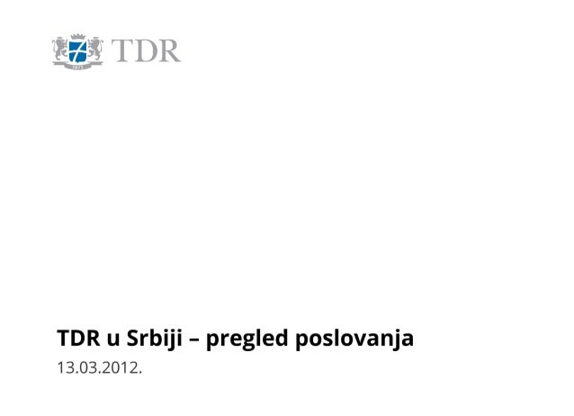 TDR u Srbiji - pregled poslovanja - press konferencija 13.03.2012