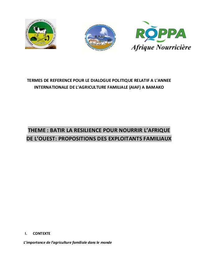 TERMES DE REFERENCE POUR LE DIALOGUE POLITIQUE RELATIF A L'ANNEE INTERNATIONALE DE L'AGRICULTURE FAMILIALE (AIAF) A BAMAKO...