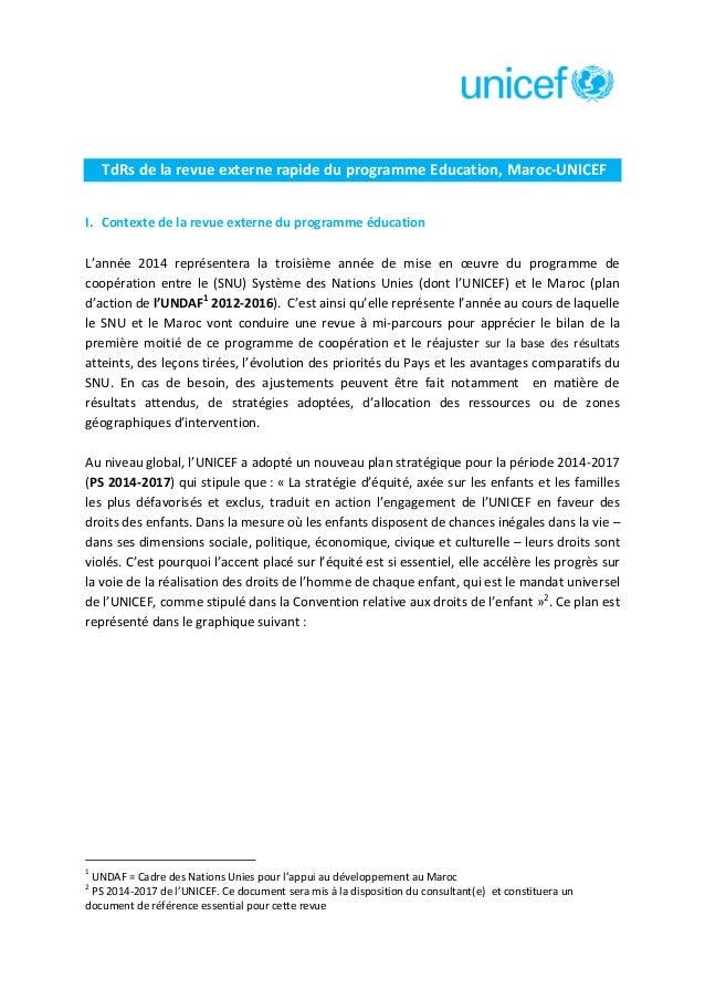 TdRs de la revue externe rapide du programme Education, Maroc-UNICEF I. Contexte de la revue externe du programme éducatio...