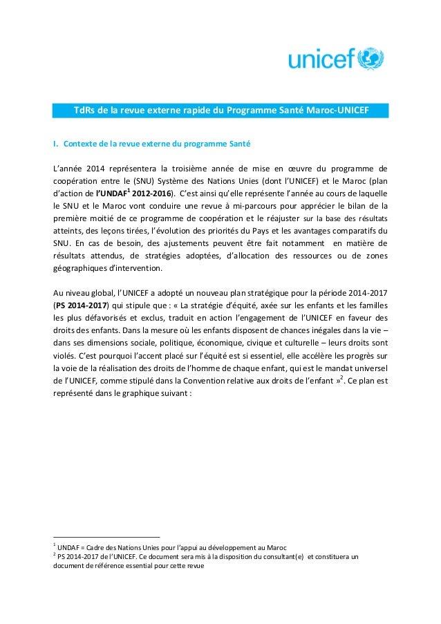 TdRs de la revue externe rapide du Programme Santé Maroc-UNICEF I. Contexte de la revue externe du programme Santé L'année...