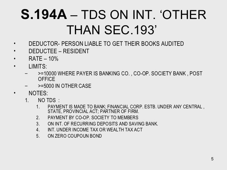 S.194A  – TDS ON INT. 'OTHER THAN SEC.193'  <ul><li>DEDUCTOR- PERSON LIABLE TO GET THEIR BOOKS AUDITED </li></ul><ul><li>D...