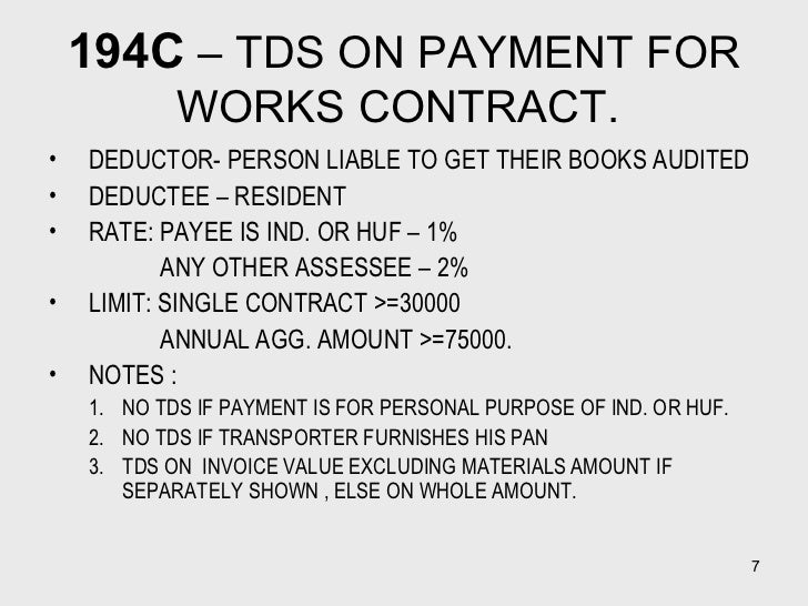 194C  – TDS ON PAYMENT FOR WORKS CONTRACT.  <ul><li>DEDUCTOR- PERSON LIABLE TO GET THEIR BOOKS AUDITED </li></ul><ul><li>D...