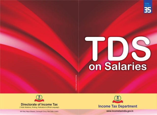 TDS ON SALARIES INCOME TAX DEPARTMENT Directorate of Income Tax (PR, PP & OL) 6th Floor, Mayur Bhawan, Connaught Circus Ne...