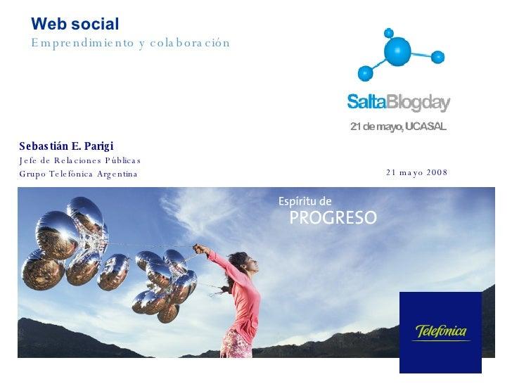 Sebastián E. Parigi Jefe de Relaciones Públicas  Grupo Telefónica Argentina Web social Emprendimiento y colaboración 21 ma...