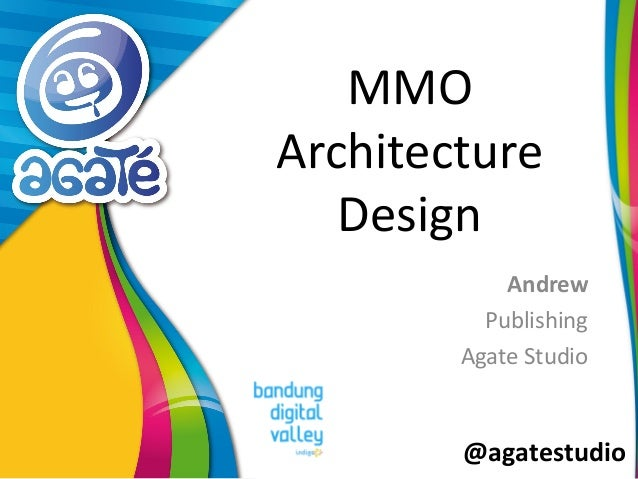 @agatestudio  MMO Architecture Design  Andrew  Publishing  Agate Studio