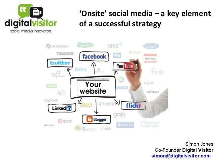 'Onsite' social media – a key elementof a successful strategy                                 Simon Jones                 ...