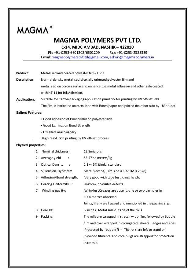 ®MAGMA POLYMERS PVT LTD.C-14, MIDC AMBAD, NASHIK – 422010Ph: +91-0253-6601208/6601209 Fax: +91-0253-2385339Email: magmapol...