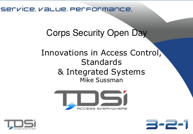 Corps Security Open DayInnovations in Access Control,          Standards    & Integrated Systems         Mike Sussman