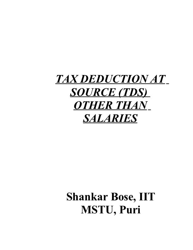 TAX DEDUCTION AT  SOURCE (TDS)   OTHER THAN    SALARIES Shankar Bose, IIT   MSTU, Puri