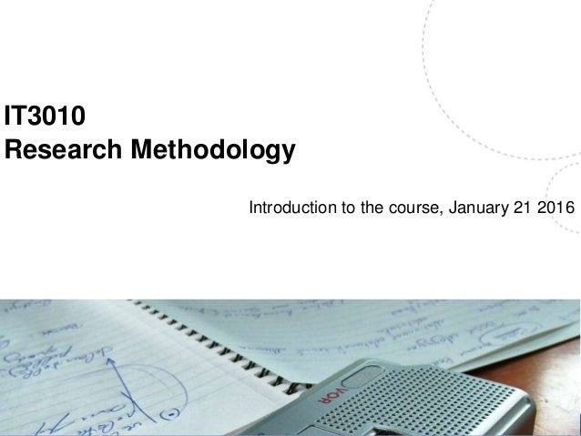 IT3010 Research Methodology Introduction to the course, January 21 2016 Name, title of the presentation