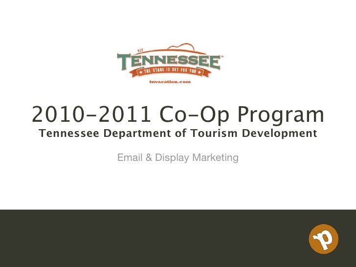 2010-2011 Co-Op Program Tennessee Department of Tourism Development              Email & Display Marketing