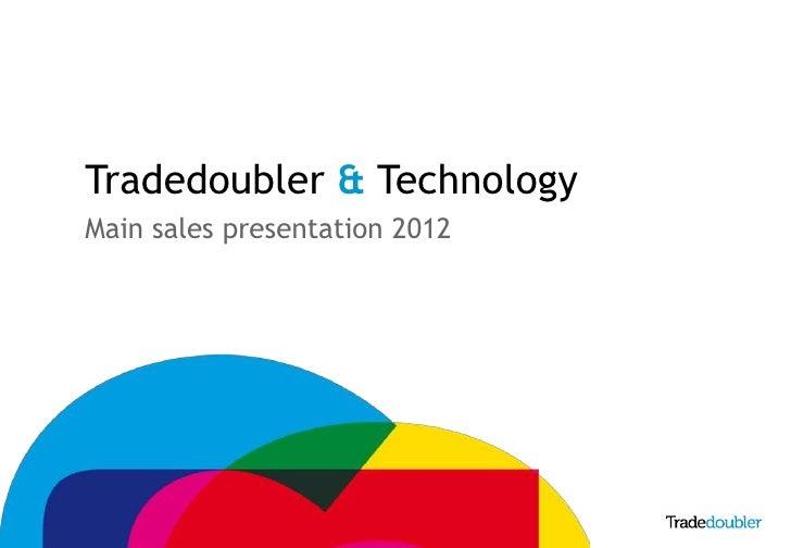 Tradedoubler & Technology    Main sales presentation 20121