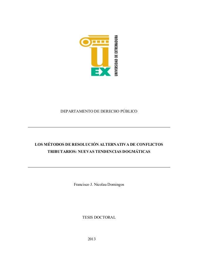 DEPARTAMENTO DE DERECHO PÚBLICO LOS MÉTODOS DE RESOLUCIÓN ALTERNATIVA DE CONFLICTOS TRIBUTARIOS: NUEVAS TENDENCIAS DOGMÁTI...
