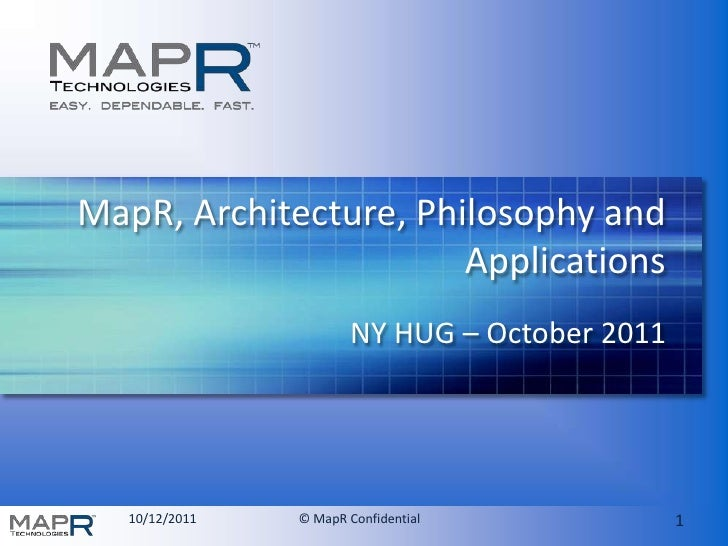 MapR, Architecture, Philosophy and Applications<br />NY HUG – October 2011<br />