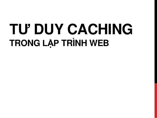 TƯ DUY CACHING TRONG LẬP TRÌNH WEB
