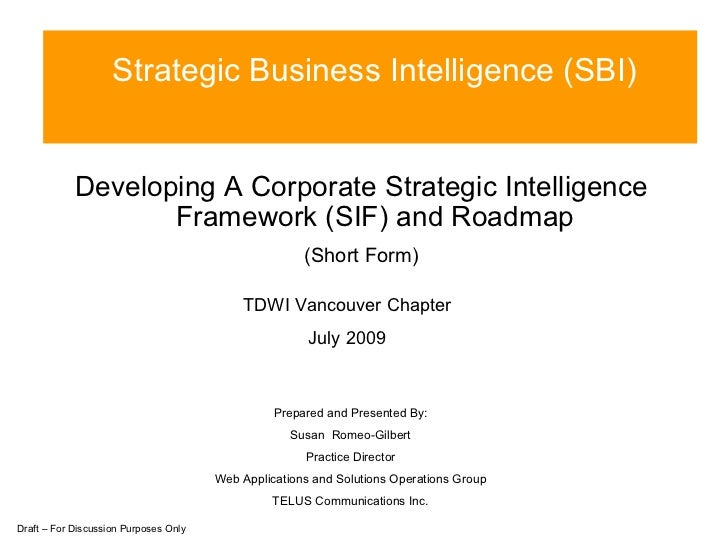 Strategic Business Intelligence (SBI) Draft – For Discussion Purposes Only Prepared and Presented By: Susan  Romeo-Gilbert...