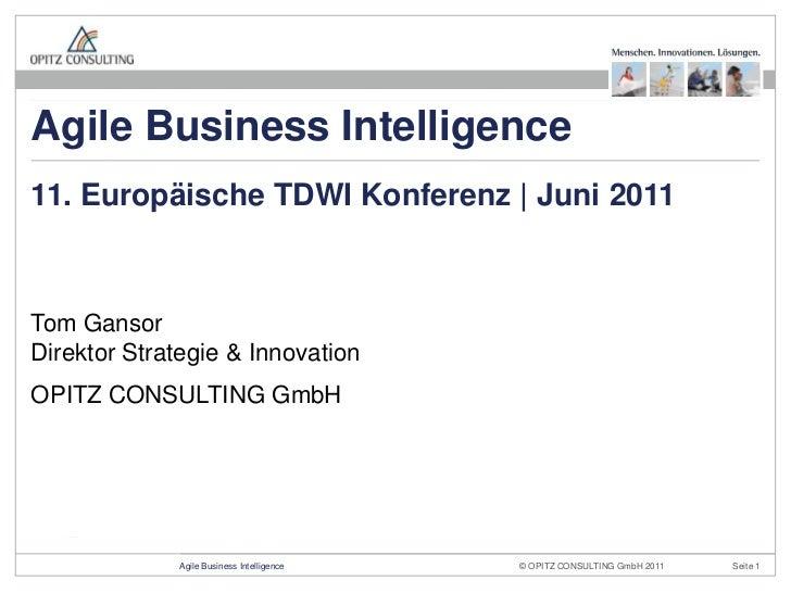 Tom GansorDirektor Strategie & Innovation<br />OPITZ CONSULTING GmbH<br />11. Europäische TDWI Konferenz | Juni 2011<br />...