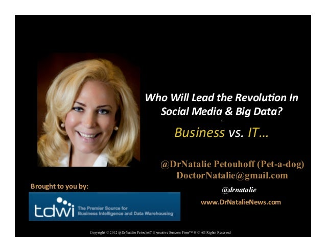 @DrNatalie Petouhoff (Pet-a-dog) DoctorNatalie@gmail.com @drnatalie Who  Will  Lead  the  Revolu/on  In   Soci...