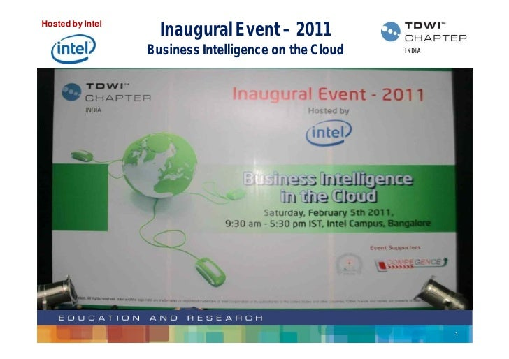 Hosted by Intel                    Inaugural Event – 2011                  Business Intelligence on the Cloud             ...