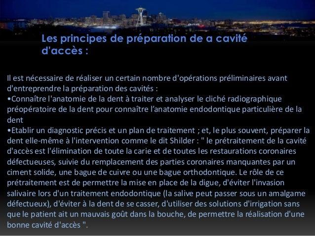 OBJECTIFS DE LA PRÉPARATION de CAE •la visibilité des entrées ou orifices canalaires •l'accès le plus direct possible des ...