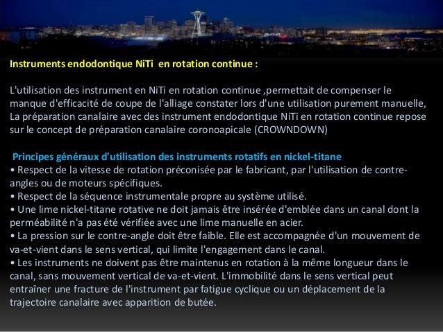 Avantage de l'utilisation des instruments en NiTi: L'utilisation 'instruments endodontique NiTi en rotation continue a inc...