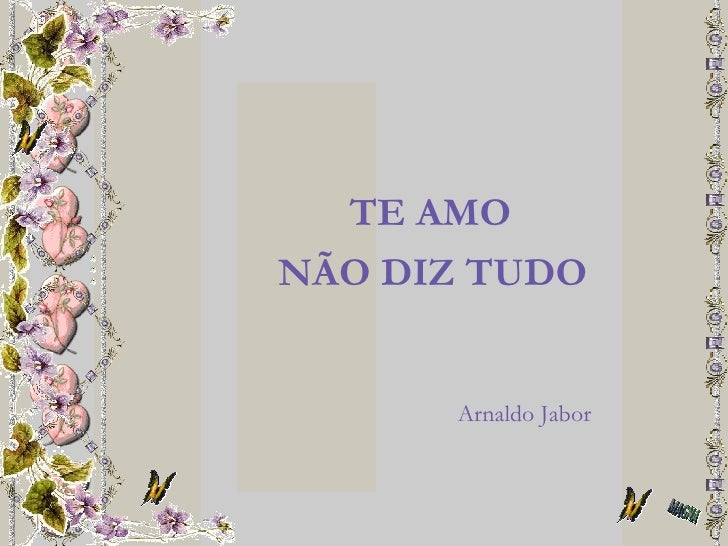 TE AMO NÃO DIZ TUDO         Arnaldo Jabor