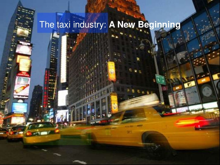 .The taxi industry: A New Beginning