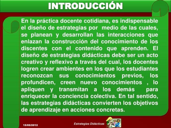 Estrategias Didácticas: conceptualización Se conciben como estructuras de actividad en las que se hacen            Conjunt...