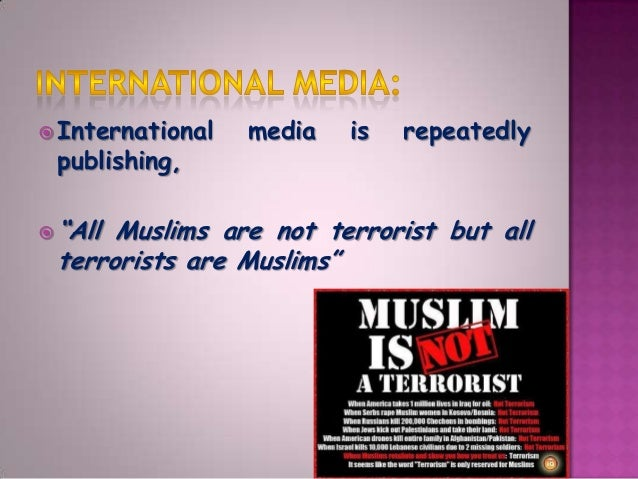 is terrorism a muslim monopoly Addressing a summit in istanbul of the world's muslim  muslims accountable for terrorism and  to the world powers' monopoly in the united nations.
