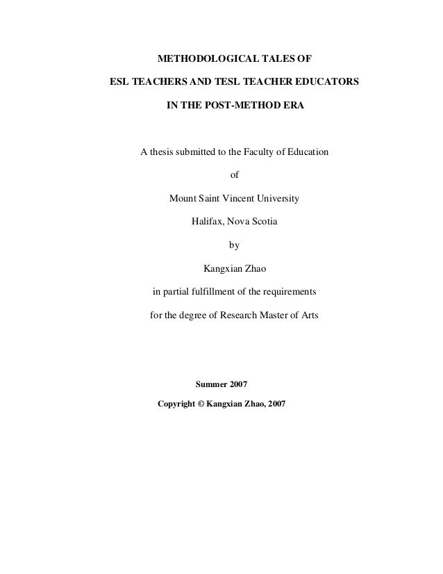 METHODOLOGICAL TALES OF ESL TEACHERS AND TESL TEACHER EDUCATORS IN THE POST-METHOD ERA  A thesis submitted to the Faculty ...