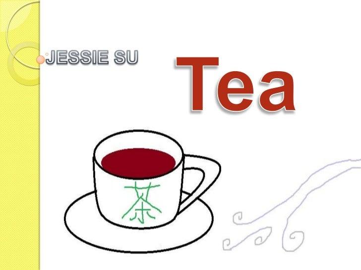 Tea<br />JESSIE SU <br />