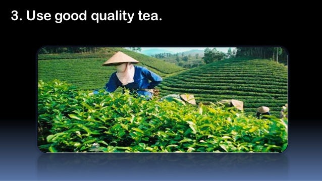 3. Use good quality tea.