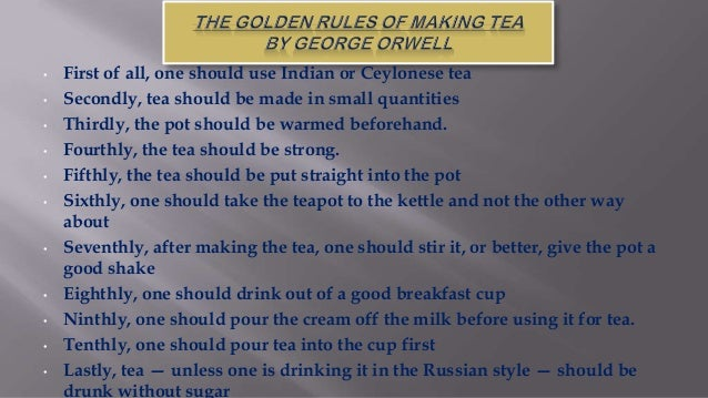 • • • • •  •  •  • • • •  First of all, one should use Indian or Ceylonese tea Secondly, tea should be made in small quant...