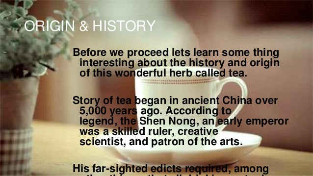 ORIGIN & HISTORY Before we proceed lets learn some thing interesting about the history and origin of this wonderful herb c...