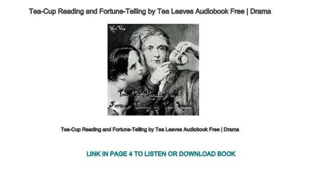 Tea-Cup Reading and Fortune-Telling by Tea Leaves Audiobook Free | Dr…