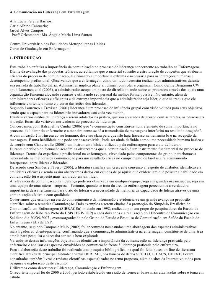 A Comunicação na Liderança em Enfermagem  Ana Lucia Pereira Barrios; Carla Albino Cantuária; Jardel Alves Campos.  Profª O...
