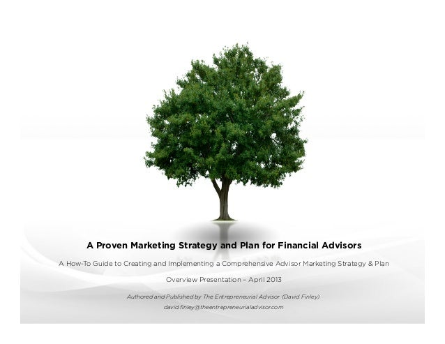 a-proven-marketing-strategy-and-plan-for-financial-advisors -1-638.jpg?cb=1365710019