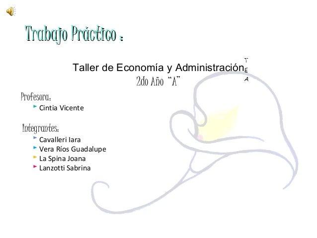 Trabajo Práctico :Trabajo Práctico : Profesora: ► Cintia Vicente Integrantes: ► Cavalleri Iara ► Vera Ríos Guadalupe ► La ...