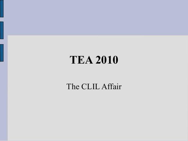 TEA 2010 The CLIL Affair