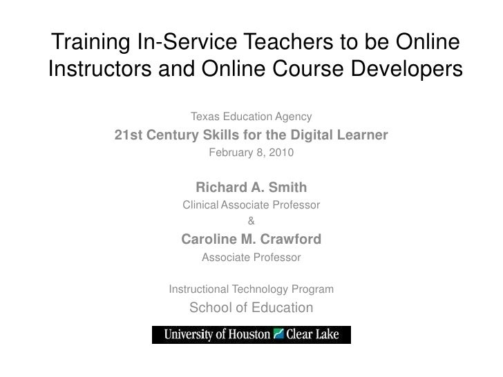 Training In-Service Teachers to be Online Instructors and Online Course Developers                   Texas Education Agenc...