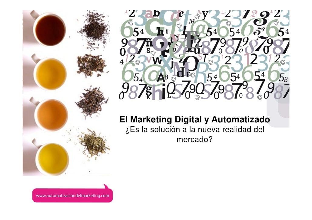 www.afirma.bizEl Marketing Digital y Automatizado ¿Es la solución a la nueva realidad del               mercado?