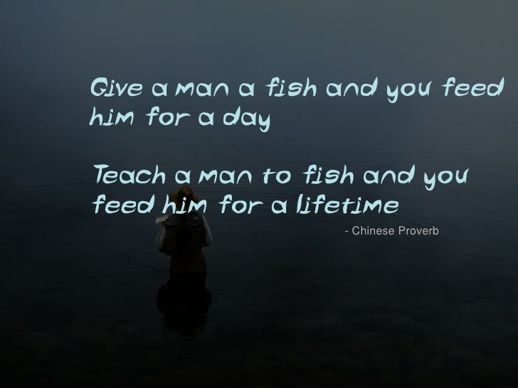 080ee4a50ad Teach a Man To Fish