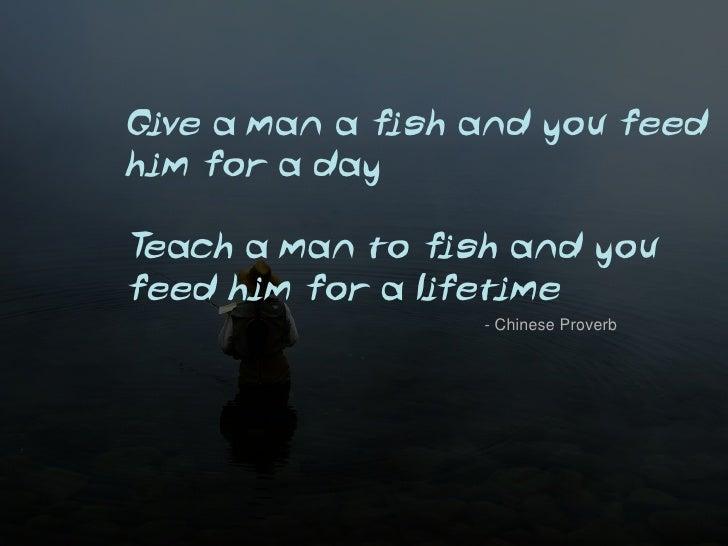 Teach a man to fish for Teach a man to fish