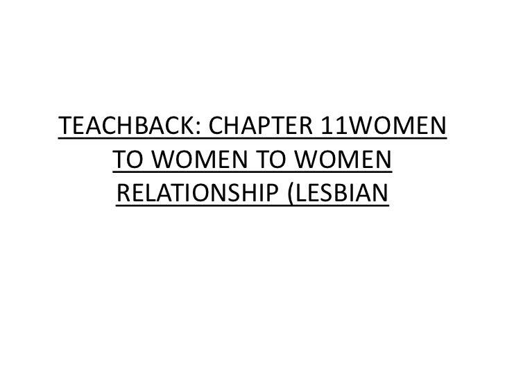 TEACHBACK: CHAPTER 11WOMEN TO WOMEN TO WOMEN RELATIONSHIP (LESBIAN<br />