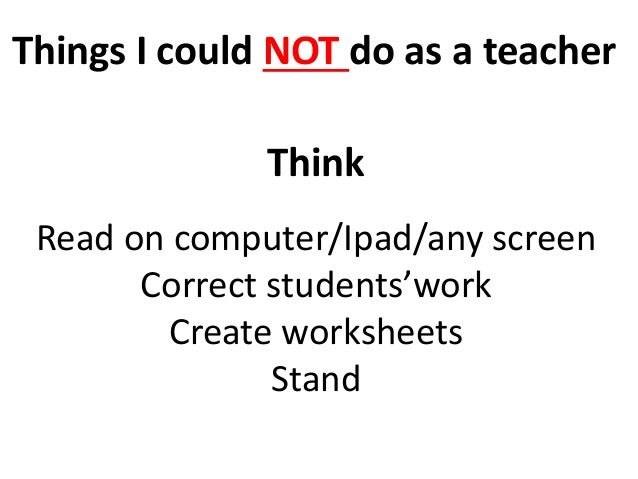 What do teachers do?Class Decorate class Organize room Prepare classes Create worksheets Create assessments Make copies Co...