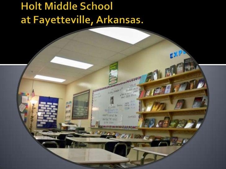 Holt Middle Schoolat Fayetteville, Arkansas.<br />