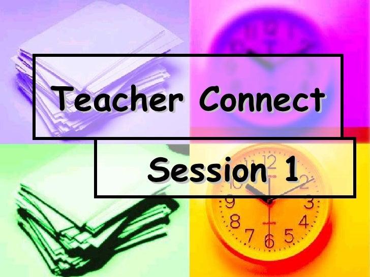 Session 1 Teacher Connect