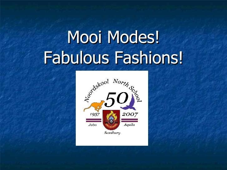 Mooi Modes! Fabulous Fashions!