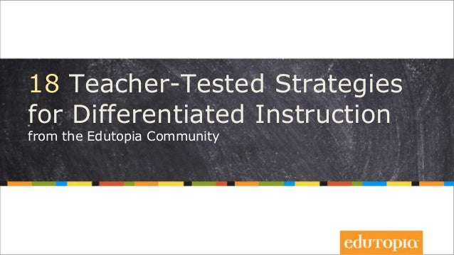 18 Teacher-Tested Strategies for Differentiated Instruction from the Edutopia Community