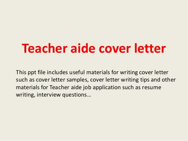 Exceptional Teacher Aide Cover Letter This Ppt File Includes Useful Materials For  Writing Cover Letter Such As ...